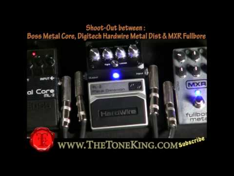 TTK Shoot-Out : MXR Fullbore Vs. Boss Metal Core Vs. Hardwire Metal Distortion Pedal