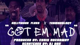 Termanology x Hollywood FLOSS - Got Em Mad (produced by Chris Rockaway) Scratches by Dj Don