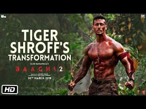 Baaghi 2 | Tiger Shroff's Transformation | Disha Patani | Ahmed Khan | Sajid Nadiadwala