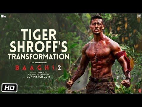 Baaghi 2  Tiger Shroff's Transformation  Disha Patani  Ahmed Khan  Sajid Nadiadwala