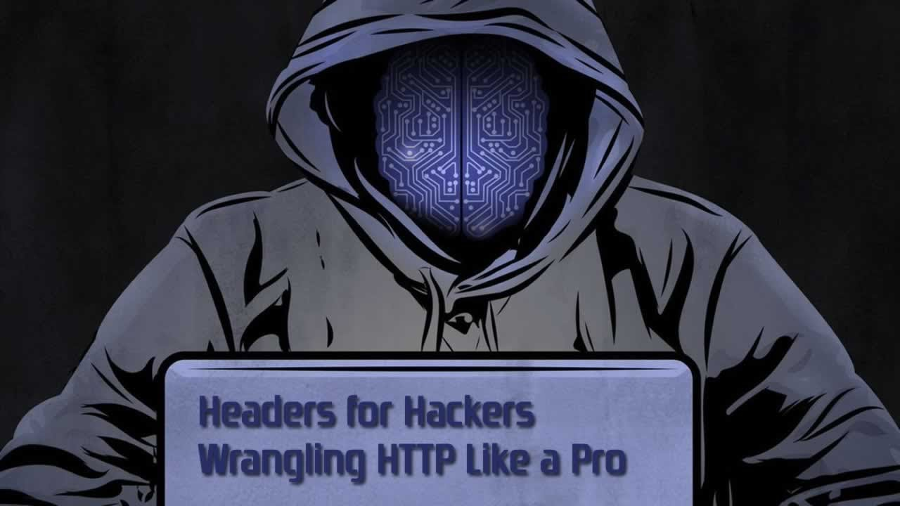 Headers for Hackers  Wrangling HTTP Like a Pro