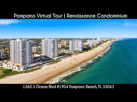 Pompano Beach Virtual Tour | Renaissance 1360 S Ocean Blvd #1904 Pompano Beach, FL 33062