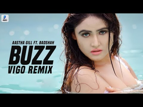 Buzz (Remix) | Aastha Gill feat Badshah | VIGO