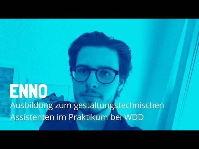 Ausbildung zum gestaltungstechnischen Assistenten im Praktikum bei WDD: Enno