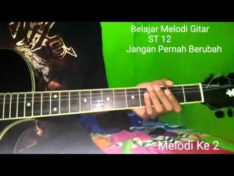 Belajar Melodi Gitar ST 12 Jangan Pernah Berubah