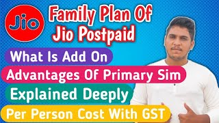 Family Plan Of Jio Postpaid Explained In Hindi | What Is Add On Sim In Jio Postpaid | 999Plan Jio