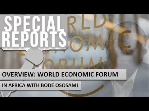 Overview: World Economic Forum in Africa with Bode Ososami