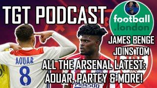 Tom Talks to James Benge | Transfer Latest: Aouar, Partey & More | #TGTPodcast