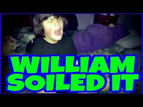 WILLIAM SOILED IT!!! (RAGE)