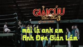 Giải Cứu Tiểu Thư 3 - Mãi Là Anh Em , Anh Đơn Giản Lắm (Hồ Việt Trung)