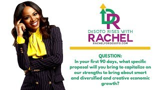 [Rachel For DeSoto Mayor] What specific proposal would you bring in your 1st 90 days?