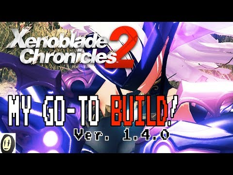 Xenoblade Chronicles 2 - My Go-To Build! (Update 1.4.0)
