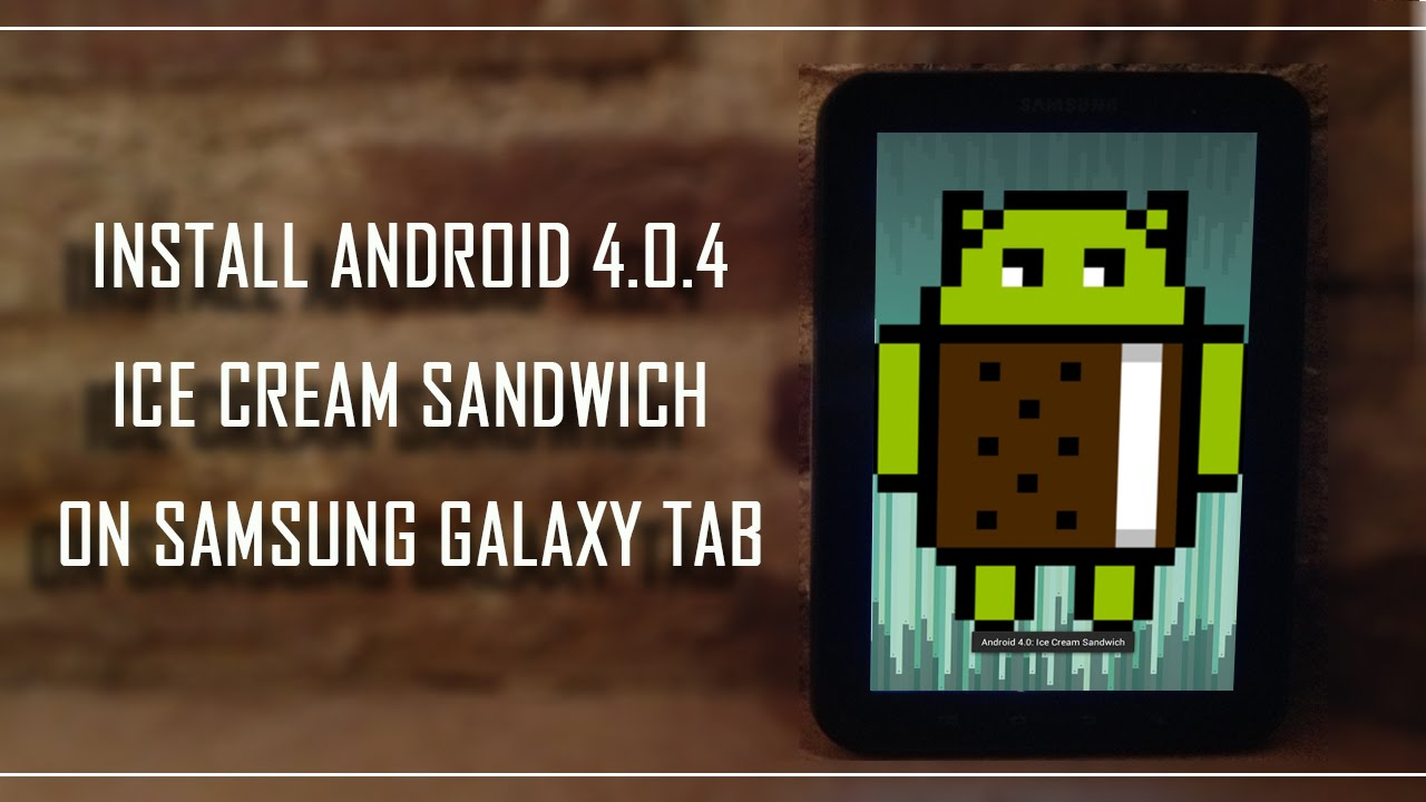 Install Android 4 0 4 Stable On Gtp 1000 Samsung Galaxy Tab Youtube