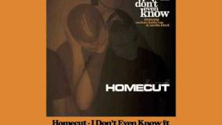 Homecut - I Don't Even Know ft Corinne Bailey Rae & Soweto Kinch