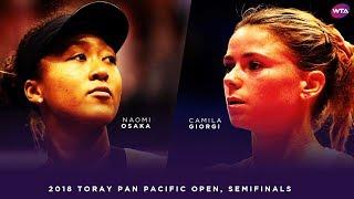 vuclip Naomi Osaka vs. Camila Giorgi | 2018 Toray Pan Pacific Open Semifinals 大坂なおみ | WTA Highlights