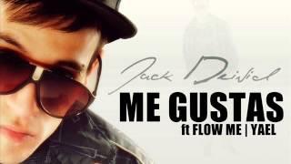ME GUSTAS - JACK DEIVID ft FLOW ME , YAEL (NUEVO 2013)