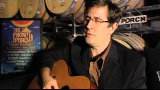 "The Front Porch Sessions: The Mountain Goats - ""Dark as a Dungeon"""