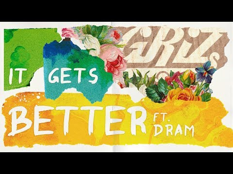 GRiZ - It Gets Better (feat. DRAM) - Official Lyric Video