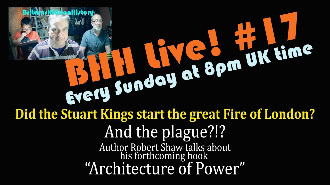 Who started the Great Fire of London and plague? with Author Robert Shaw - BHH Live! 17