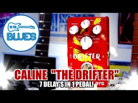 "Caline ""The Drifter""  Seven Delays in One Effect!"