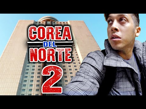 🔥COREA DEL NORTE y EL HOTEL MÁS MISTERIOSO 🇰🇵 | #CoreaDelNorte Ep.2