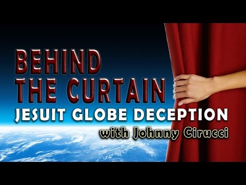 BEHIND THE CURTAIN with Johnny Cirucci - Flat Earth