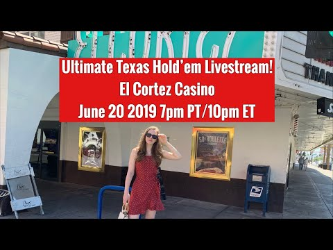 $150/BETS!! Ultimate Texas Hold'em Livestream From The El Cortez! June 20 2019