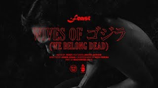 .Feast ft. Janitra Satriani - Wives of ゴジラ / Gojira (We Belong Dead) (Official Music Video)