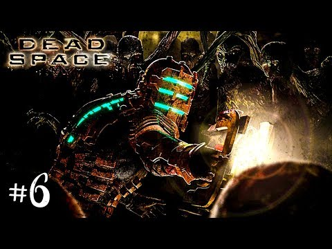 Dead Space Прохождение на русском #6 ► Прохождение игры Dead Space