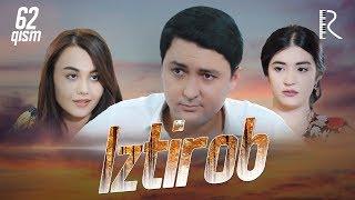 Iztirob (o'zbek serial) | Изтироб (узбек сериал) 62-qism
