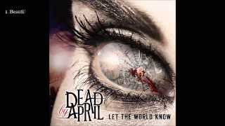 Dead By April - Let The World Know - Full Album