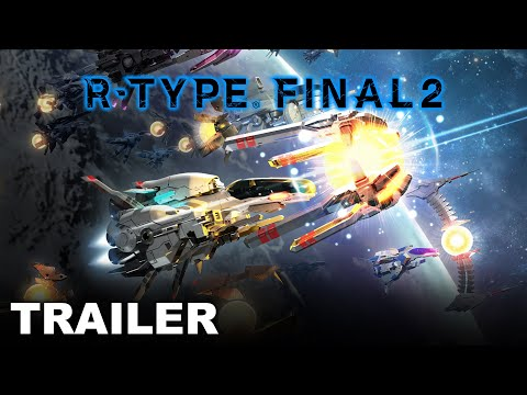 R-Type® Final 2 - Gameplay Trailer (PS4, Nintendo Switch, Xbox, PC)
