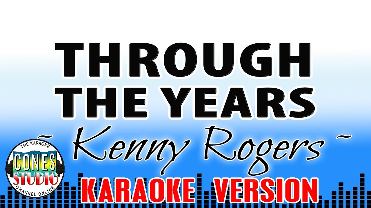 Download THROUGH THE YEARS - Kenny Rogers (KARAOKE)