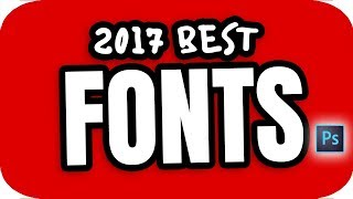 Top 5 2017 Photoshop Fonts