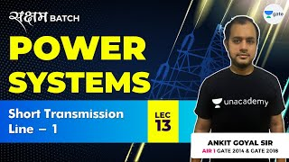Short Transmission Line - 1 | Lec 13 | Power Systems | GATE EE/ECE 2021 Exam