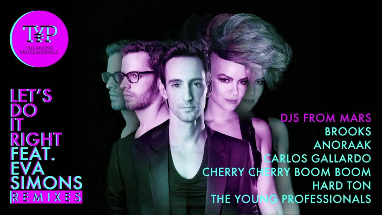 The Young Professionals — Let's Do It Right ft. Eva Simons (DJS From Mars Remix) — Preview