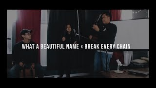 What a Beautiful Name x Break Every Chain | Cover
