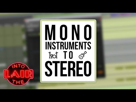 Mono Instruments to Stereo – Into The Lair #193