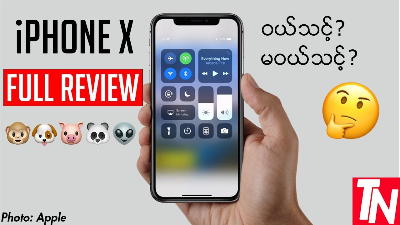 iPhone X: FULL REVIEW & MY EXPERIENCE! (Myanmar)