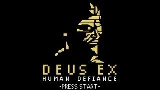 8-Bit, Co-Op Deus Ex Human Defiance First Look (April Fools)