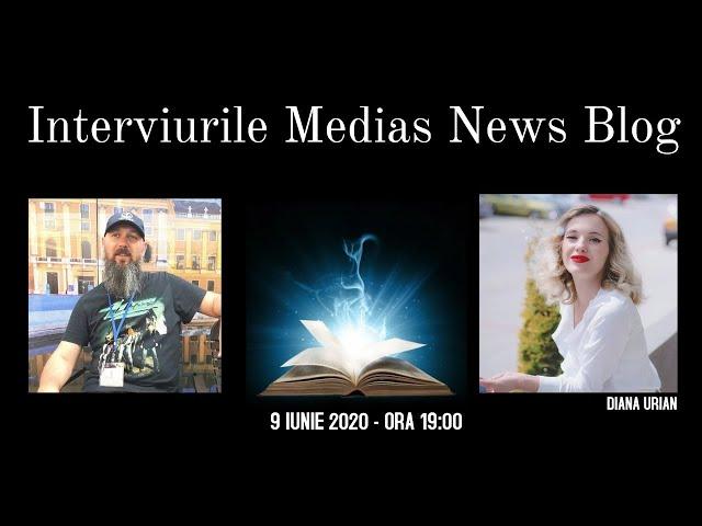 Diana Urian la Interviurile Medias News Blog
