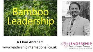 "Dr Chan Abraham   ""Bamboo Leadership"" Programme"