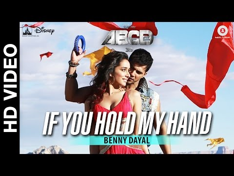 If You Hold My Hand - Disney's ABCD 2 - Varun Dhawan - Shraddha Kapoor | Benny Dayal
