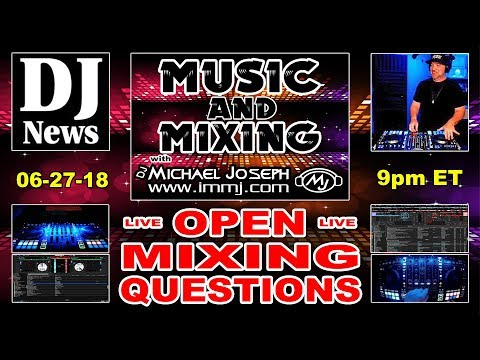 Music & Mixing - Open Question Night - Mixing Questions - LIVE e23 #DJNTV