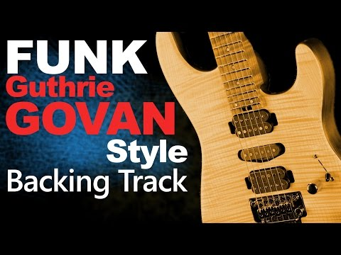 Funk Guthrie Govan Style Backing Track #2