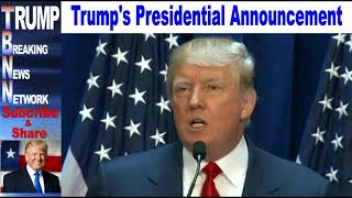 Trump's Presidential Announcement – The Speech and Its Possible Meaning – Video, Links, and Analysis