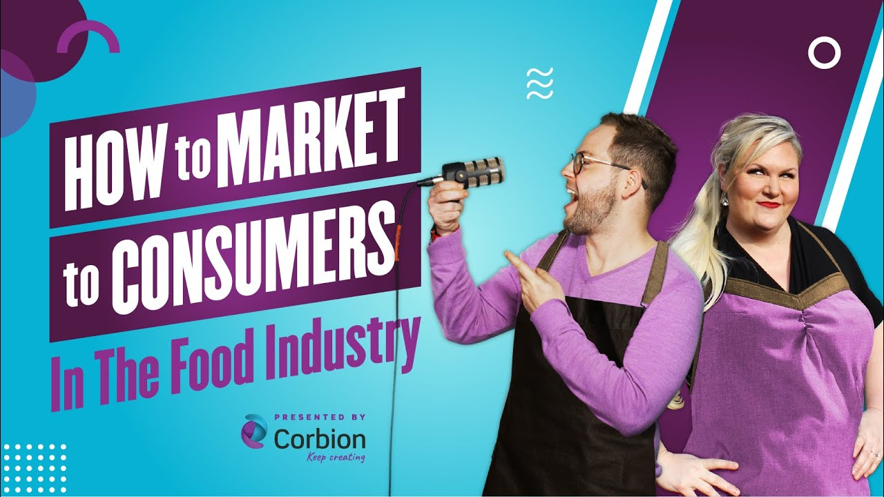 EP 6: How to Market to Consumers In The Food Industry, A Fresh Perspective Podcast by Corbion