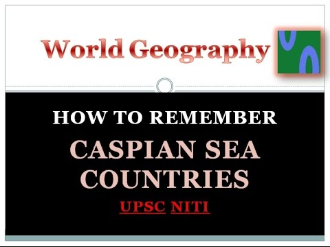 HOW TO REMEMBER CASPIAN SEA COUNTRIES, WORLD GEOGRAPHY TRICK, GS2, HINDI