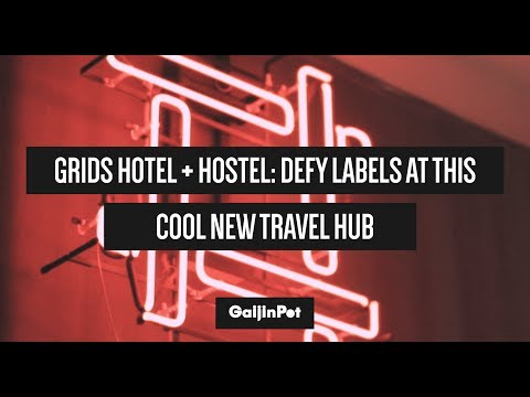 GRIDS Hotel + Hostel: Defy Labels at this Cool New Travel Hub