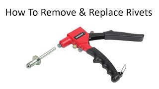 How To Remove Aฑd Replace Rivets Using A Cheap Rivet Gun VERY EASY TO DO